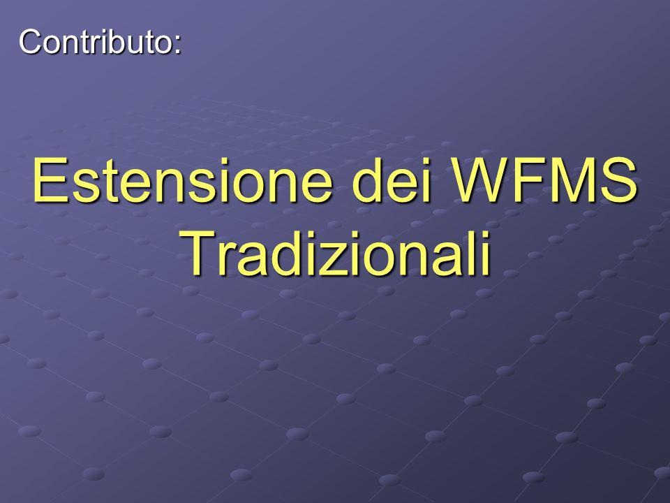Estensione dei WFMS Tradizionali Contributo: