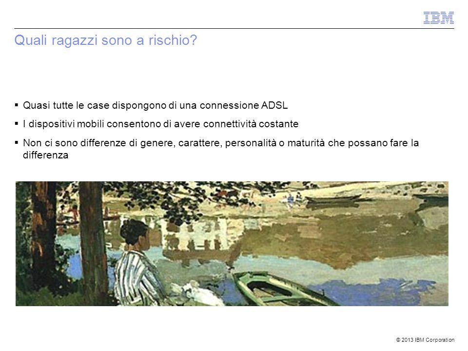 © 2013 IBM Corporation Links  Come configurare la sicurezza di Facebook (http://www.sophos.com/it-it/security-news- trends/best-practices/facebook.aspx)  Windows: come proteggere la navigazione con Windows Family Safety (http://windows.microsoft.com/it- IT/windows-vista/Protecting-your-kids-with- Family-Safety)  Macintosh: come proteggere la navigazione con Parental Controls (http://www.apple.com/findouthow/mac/#pa rentalcontrols)  Il Web per amico - Polizia di Stato (http://img.poliziadistato.it/docs/brochure_w eb_amico.pdf)