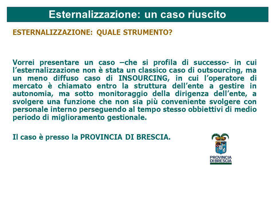 Esternalizzazione: un caso riuscito ESTERNALIZZAZIONE: QUALE STRUMENTO.