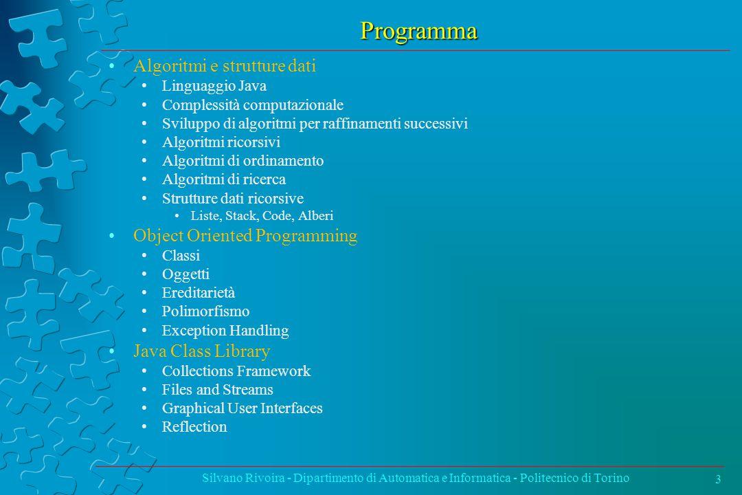 Programma Algoritmi e strutture dati Linguaggio Java Complessità computazionale Sviluppo di algoritmi per raffinamenti successivi Algoritmi ricorsivi