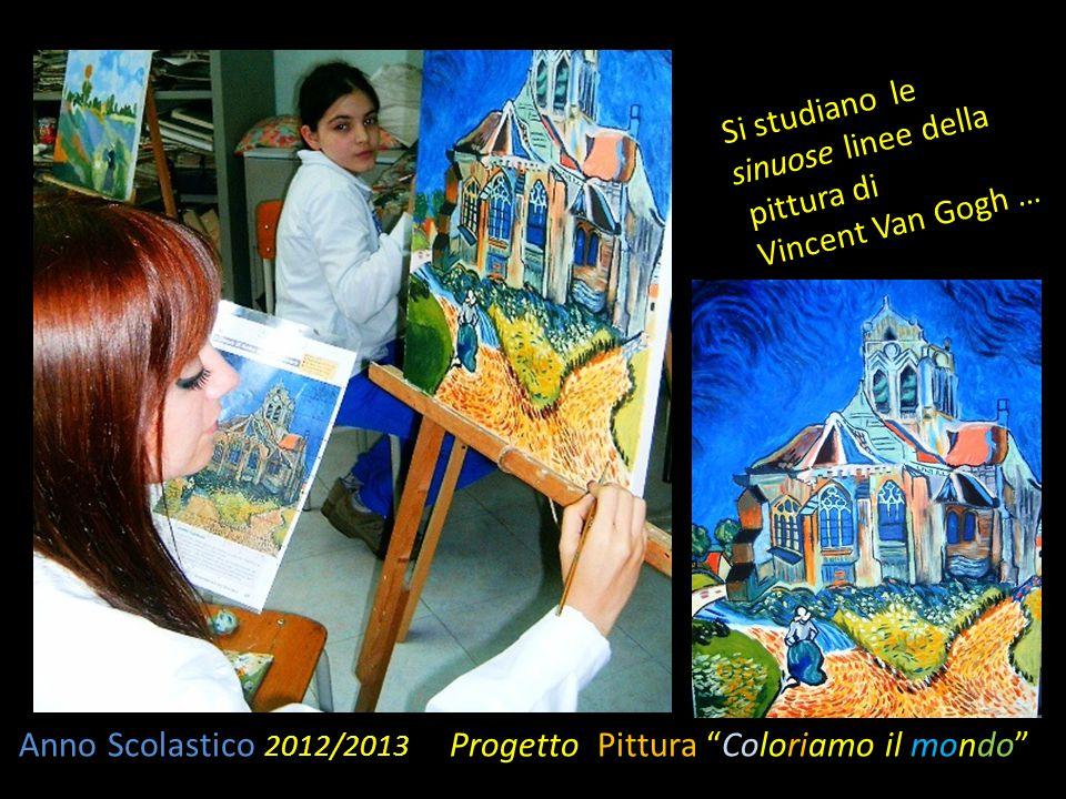 """Anno Scolastico 2012/2013 Progetto Pittura """"Coloriamo il mondo"""" Si studiano le sinuose linee della pittura di Vincent Van Gogh …"""