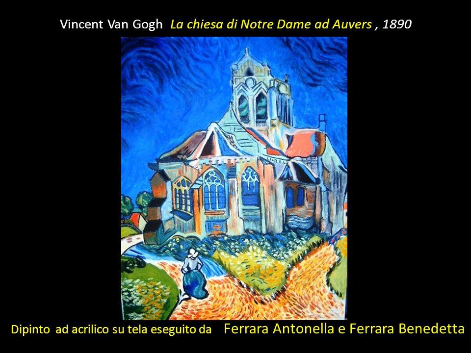Vincent Van Gogh La chiesa di Notre Dame ad Auvers, 1890 Dipinto ad acrilico su tela eseguito da Ferrara Antonella e Ferrara Benedetta