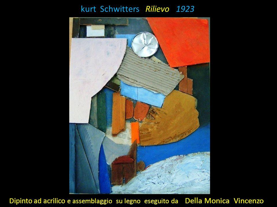 K kurt Schwitters Rilievo 1923 Dipinto ad acrilico e assemblaggio su legno eseguito da Della Monica Vincenzo