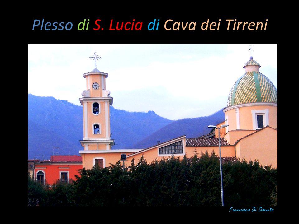 Plesso di S. Lucia di Cava dei Tirreni Francesco Di Donato