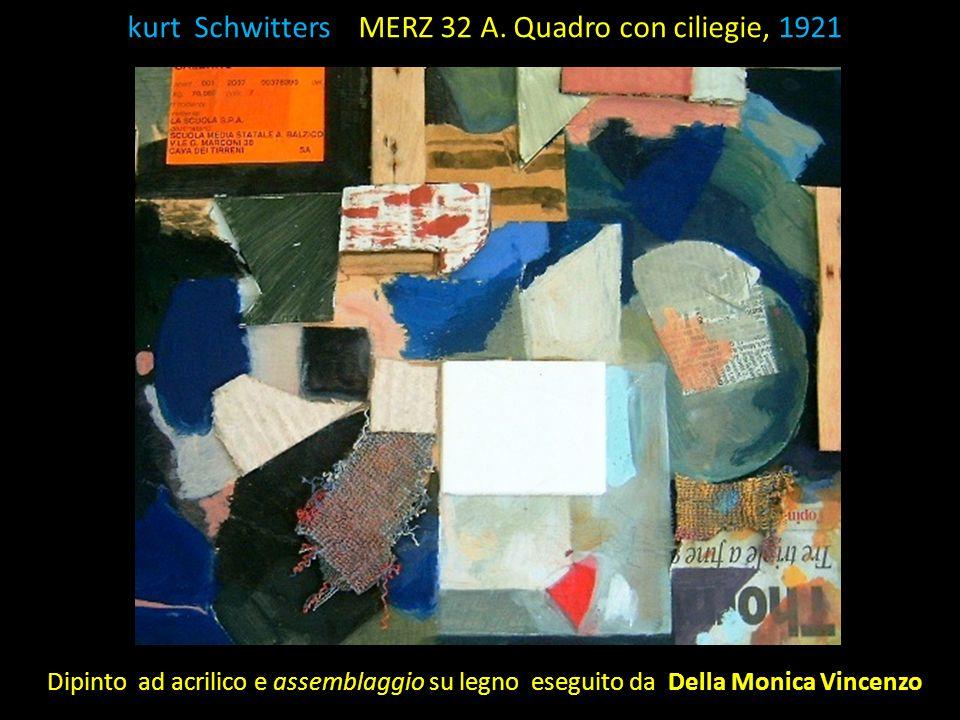 K kurt Schwitters MERZ 32 A. Quadro con ciliegie, 1921 Dipinto ad acrilico e assemblaggio su legno eseguito da Della Monica Vincenzo