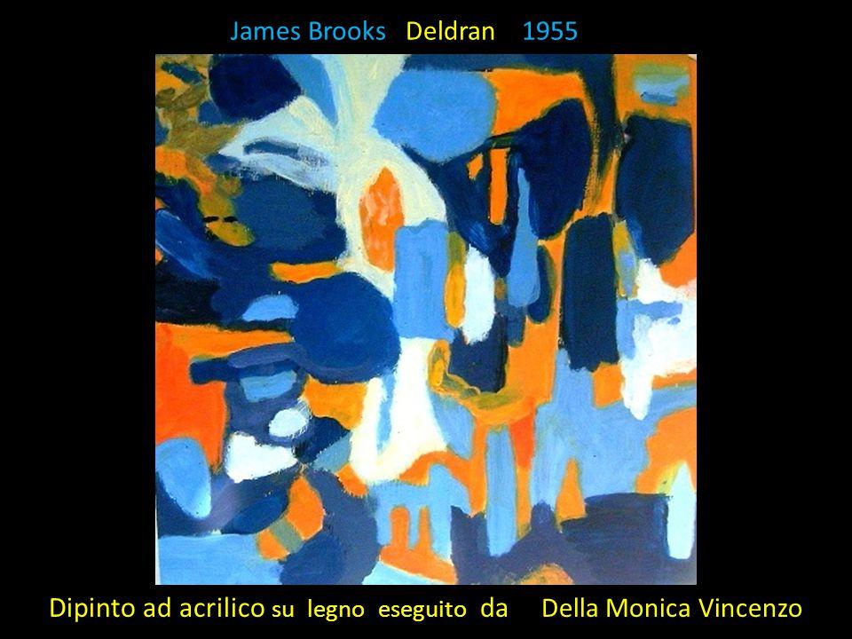 James Brooks Deldran 1955 Dipinto ad acrilico su legno eseguito da Della Monica Vincenzo