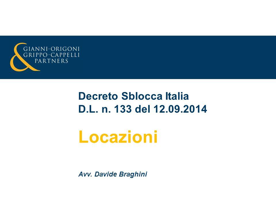 Decreto Sblocca Italia D.L. n. 133 del 12.09.2014 Locazioni Avv. Davide Braghini