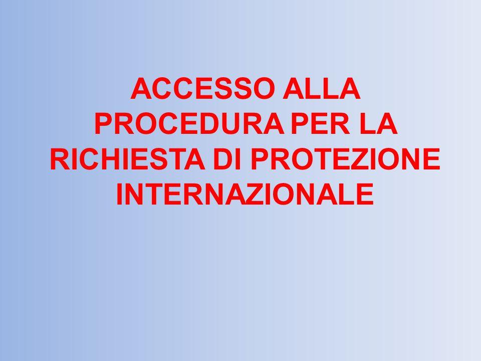 ACCESSO ALLA PROCEDURA PER LA RICHIESTA DI PROTEZIONE INTERNAZIONALE