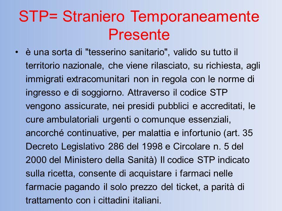 STP= Straniero Temporaneamente Presente è una sorta di