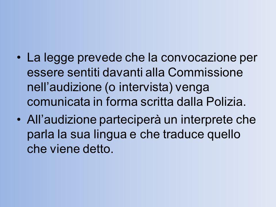 La legge prevede che la convocazione per essere sentiti davanti alla Commissione nell'audizione (o intervista) venga comunicata in forma scritta dalla