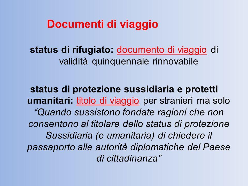 Documenti di viaggio status di rifugiato: documento di viaggio di validità quinquennale rinnovabile status di protezione sussidiaria e protetti umanit