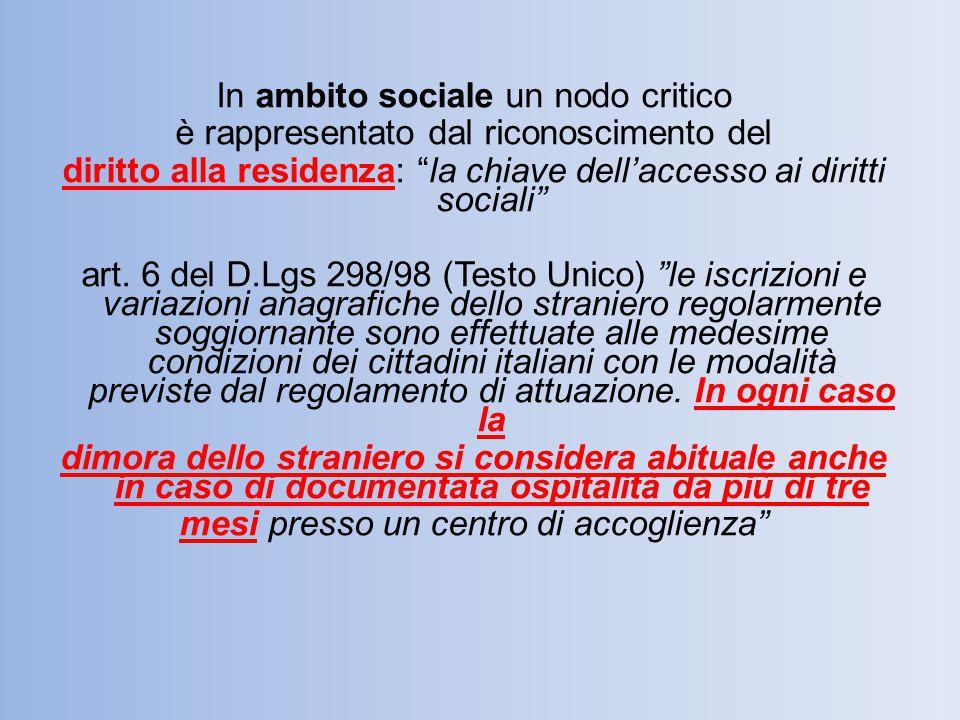 """In ambito sociale un nodo critico è rappresentato dal riconoscimento del diritto alla residenza: """"la chiave dell'accesso ai diritti sociali"""" art. 6 de"""