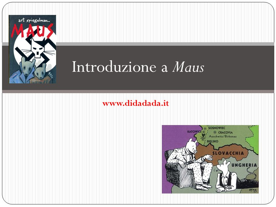 www.didadada.it Introduzione a Maus