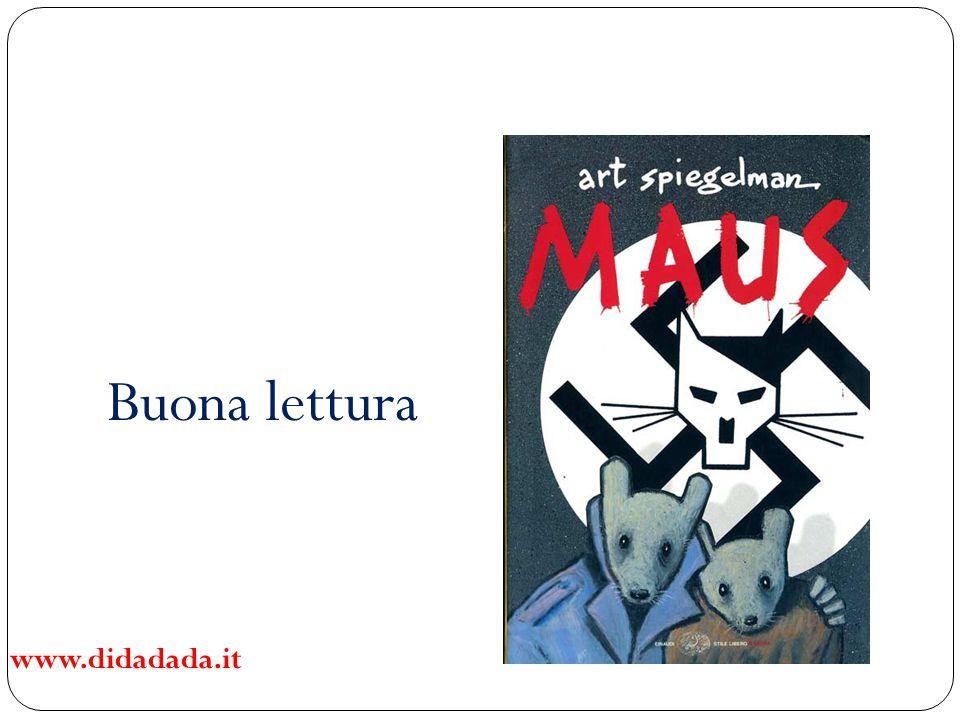 L'autore Art Spiegelman (15 febbraio 1948) è un fumettista statunitense di origini ebraiche Maus è la sua opera più nota In Maus Spiegelman rappresenta anche se stesso, è anzi uno dei personaggi principali della storia
