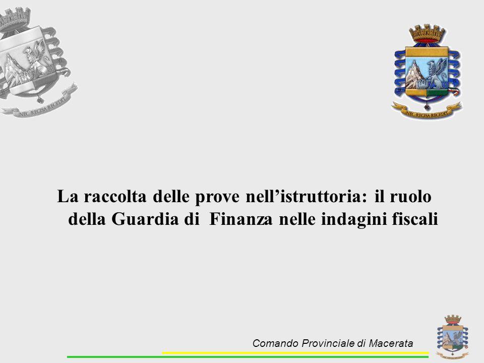 Comando Provinciale di Macerata La raccolta delle prove nell'istruttoria: il ruolo della Guardia di Finanza nelle indagini fiscali
