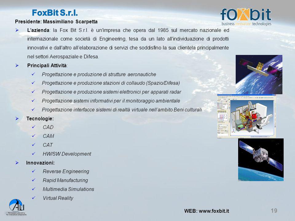 19 Presidente: Massimiliano Scarpetta  L'azienda: la Fox Bit S.r.l. è un'impresa che opera dal 1985 sul mercato nazionale ed internazionale come soci