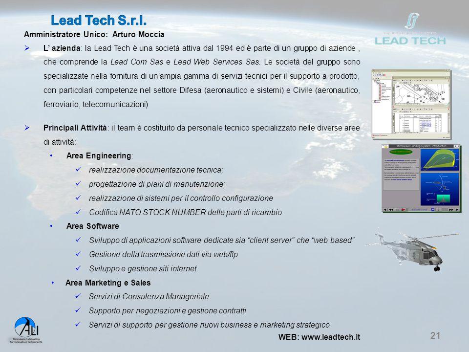 21 Amministratore Unico: Arturo Moccia  L' azienda: la Lead Tech è una società attiva dal 1994 ed è parte di un gruppo di aziende, che comprende la L