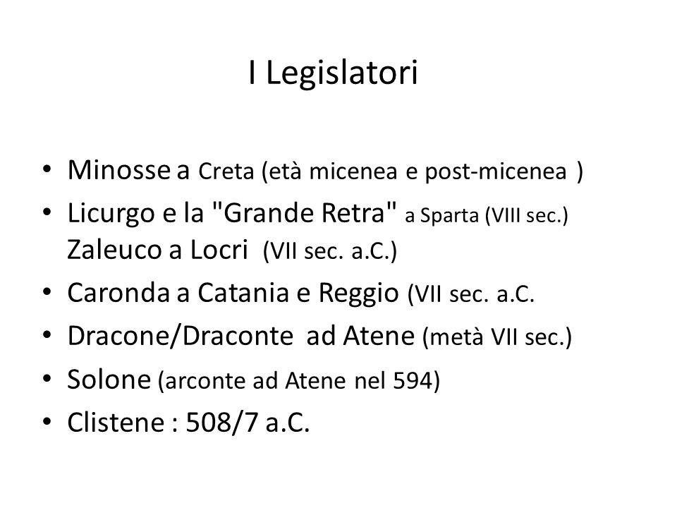 I Legislatori Minosse a Creta (età micenea e post-micenea ) Licurgo e la