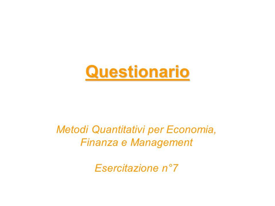 Questionario Metodi Quantitativi per Economia, Finanza e Management Esercitazione n°7