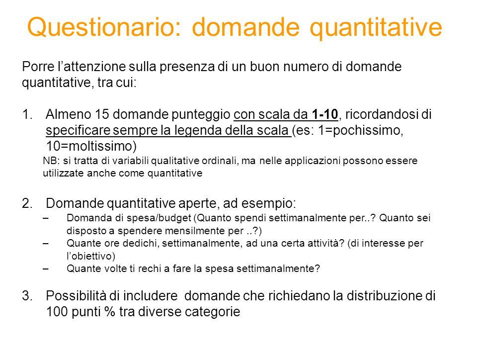 Questionario: domande quantitative Porre l'attenzione sulla presenza di un buon numero di domande quantitative, tra cui: 1.Almeno 15 domande punteggio