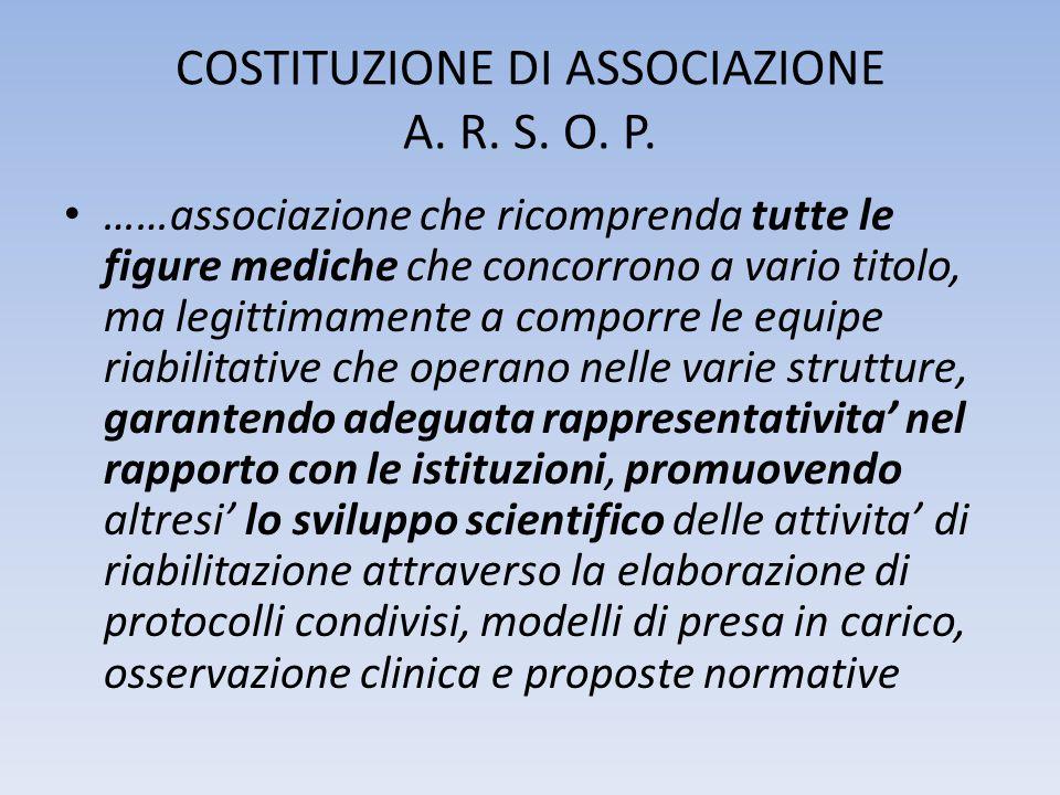 COSTITUZIONE DI ASSOCIAZIONE A. R. S. O. P. ……associazione che ricomprenda tutte le figure mediche che concorrono a vario titolo, ma legittimamente a