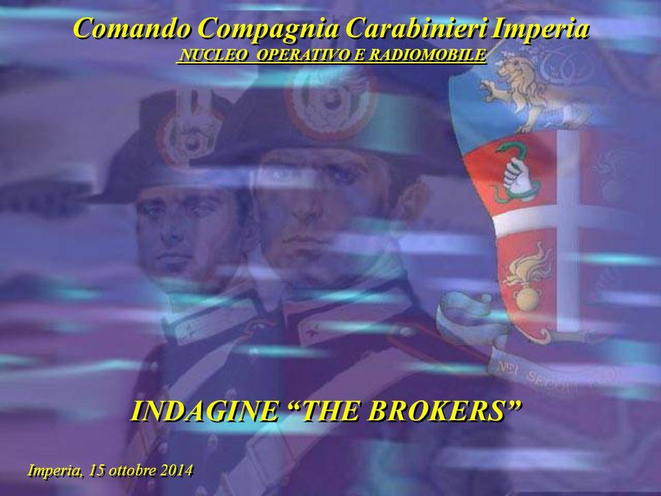 Comando Compagnia Carabinieri Imperia NUCLEO OPERATIVO E RADIOMOBILE Imperia, 15 ottobre 2014 INDAGINE THE BROKERS