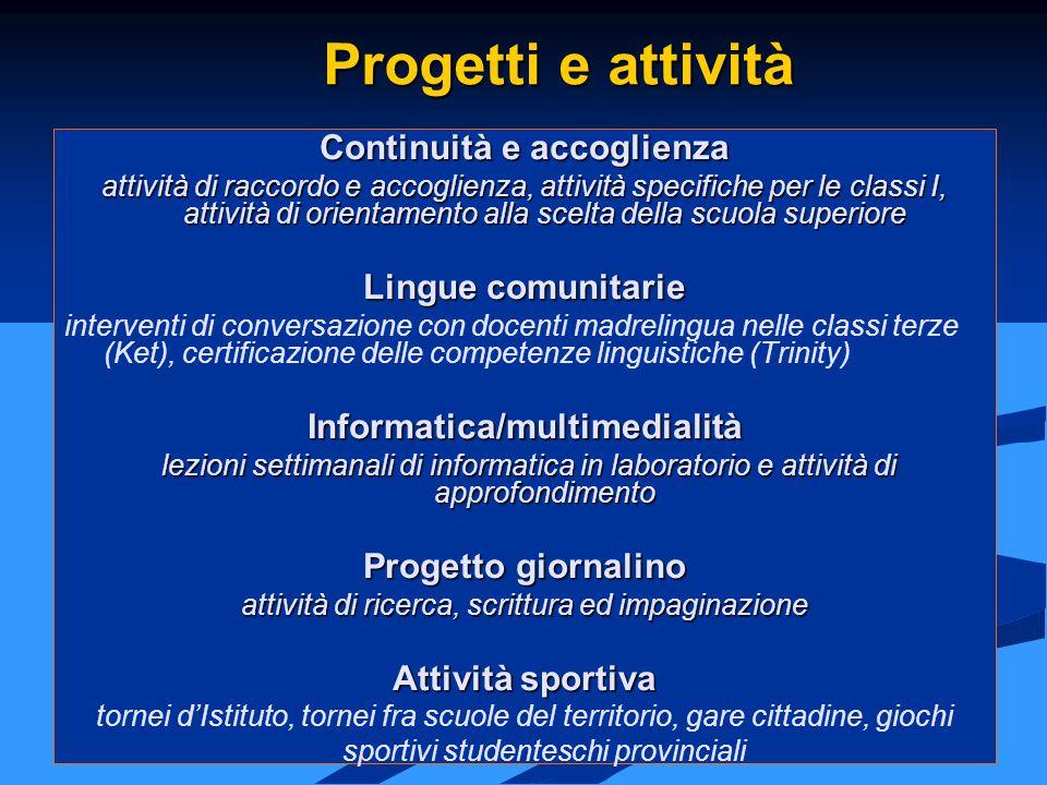 Continuità e accoglienza attività di raccordo e accoglienza, attività specifiche per le classi I, attività di orientamento alla scelta della scuola su