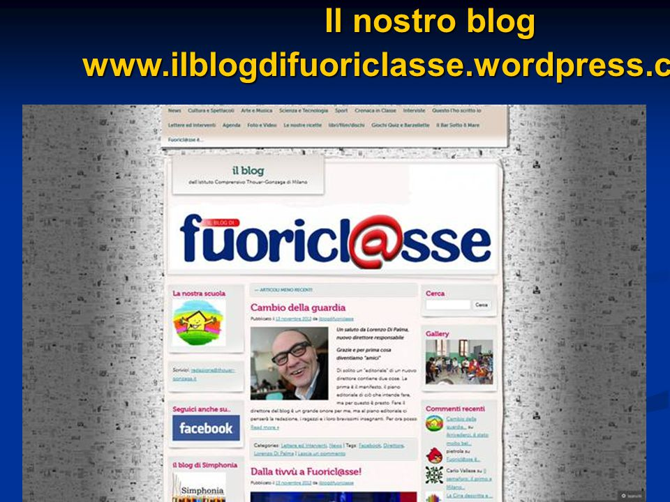 Il nostro blog Il nostro blogwww.ilblogdifuoriclasse.wordpress.com