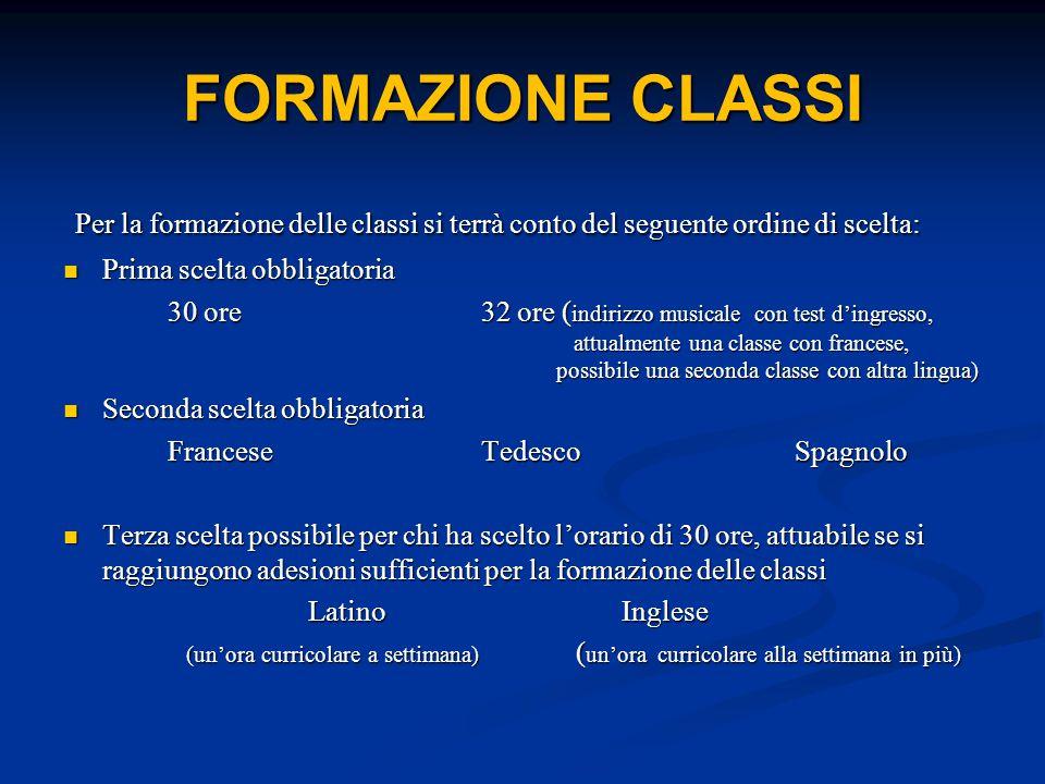 FORMAZIONE CLASSI Per la formazione delle classi si terrà conto del seguente ordine di scelta: Per la formazione delle classi si terrà conto del segue