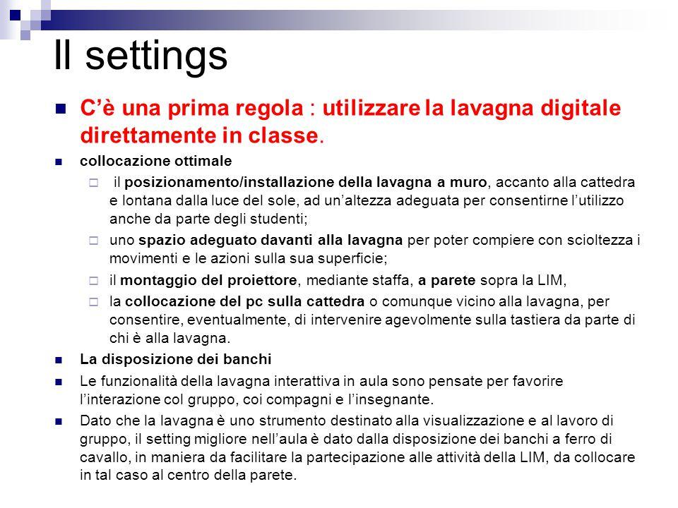 Il settings C'è una prima regola : utilizzare la lavagna digitale direttamente in classe. collocazione ottimale  il posizionamento/installazione dell