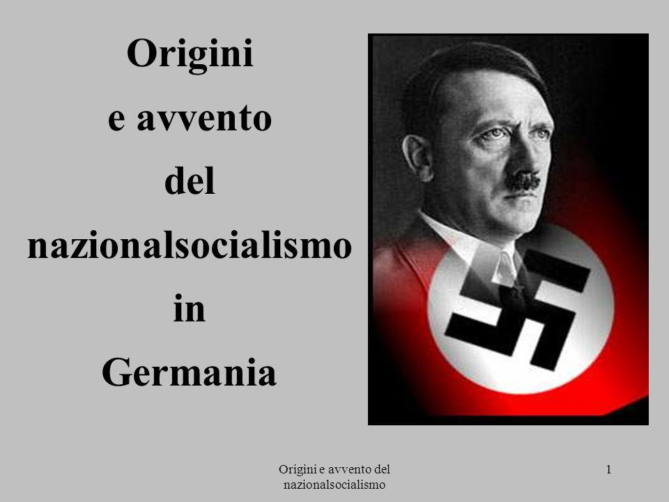 Origini e avvento del nazionalsocialismo 1 Origini e avvento del nazionalsocialismo in Germania