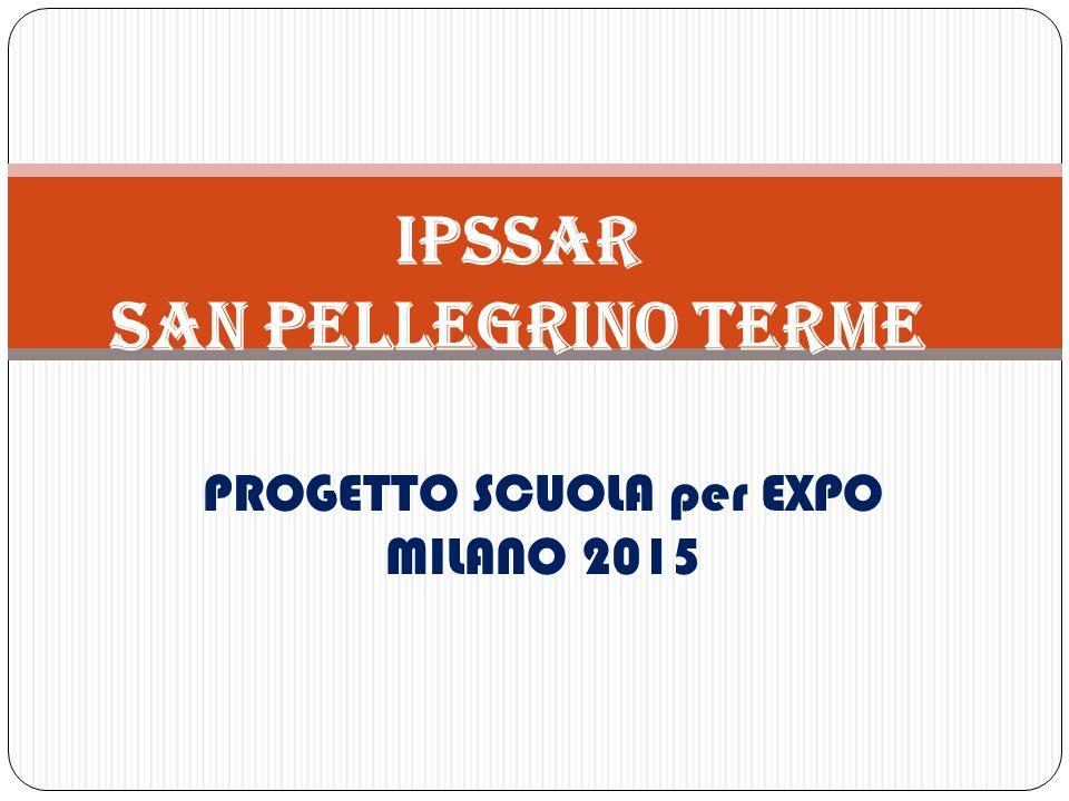 PROGETTO SCUOLA per EXPO MILANO 2015 IPSSAR SAN PELLEGRINO TERME