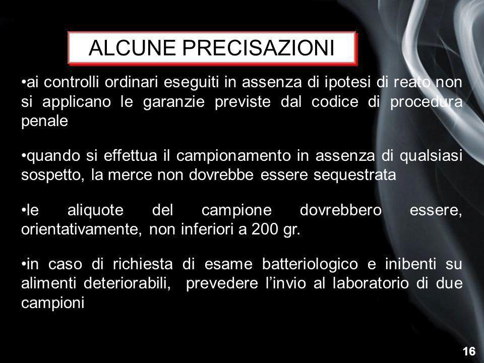 16 ALCUNE PRECISAZIONI ai controlli ordinari eseguiti in assenza di ipotesi di reato non si applicano le garanzie previste dal codice di procedura pen