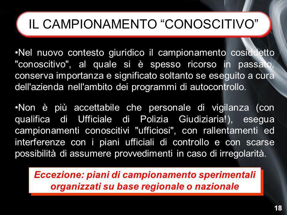 """18 IL CAMPIONAMENTO """"CONOSCITIVO"""" Nel nuovo contesto giuridico il campionamento cosiddetto"""