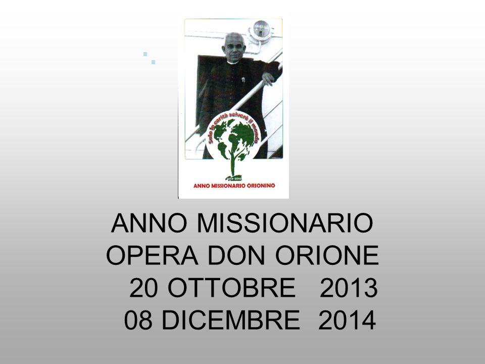 ANNO MISSIONARIO OPERA DON ORIONE 20 OTTOBRE 2013 08 DICEMBRE 2014