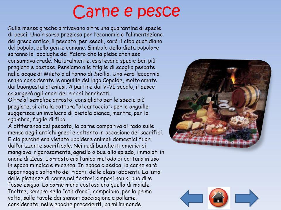 Cosa si serviva in tavola? Carne e pesce Il vino Le spezie e le erbe aromatiche I dolci