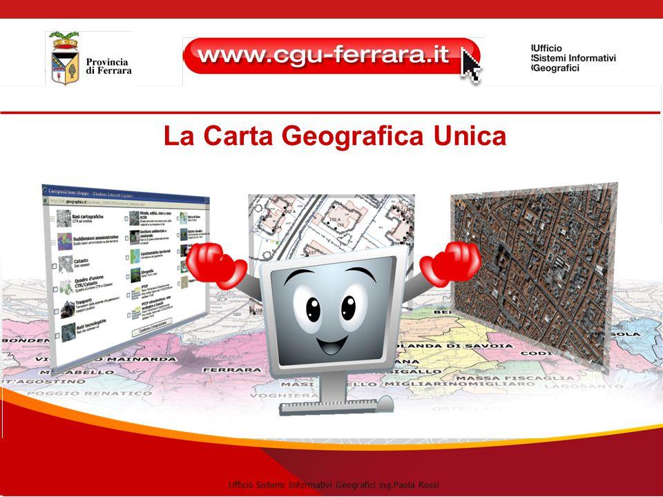 La Carta Geografica Unica Ufficio Sistemi Informativi Geografici ing.Paola Rossi