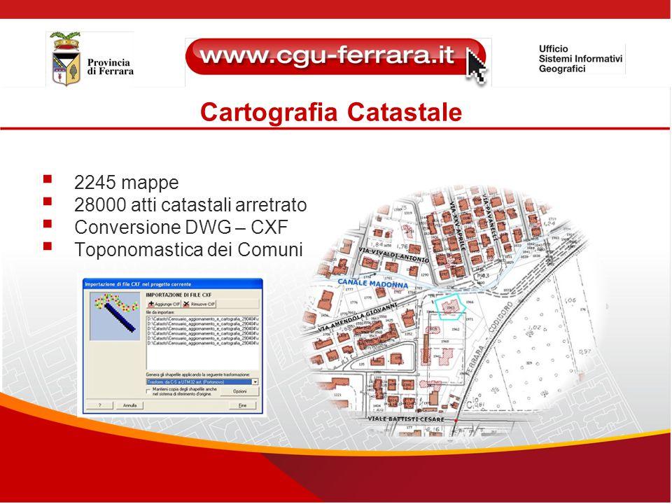 Cartografia Catastale  2245 mappe  28000 atti catastali arretrato  Conversione DWG – CXF  Toponomastica dei Comuni