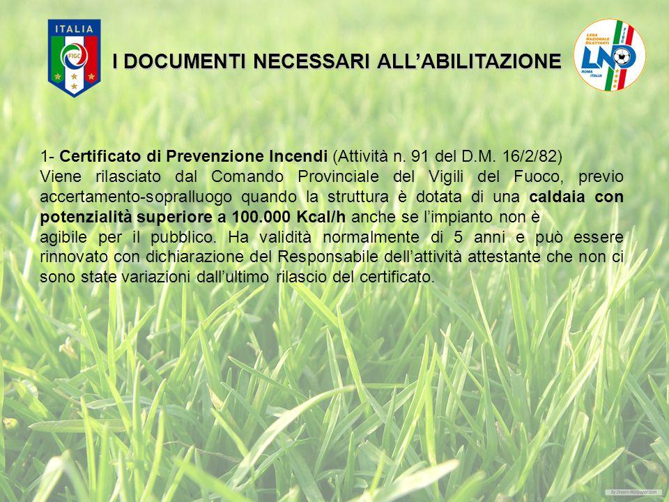 1- Certificato di Prevenzione Incendi (Attività n.