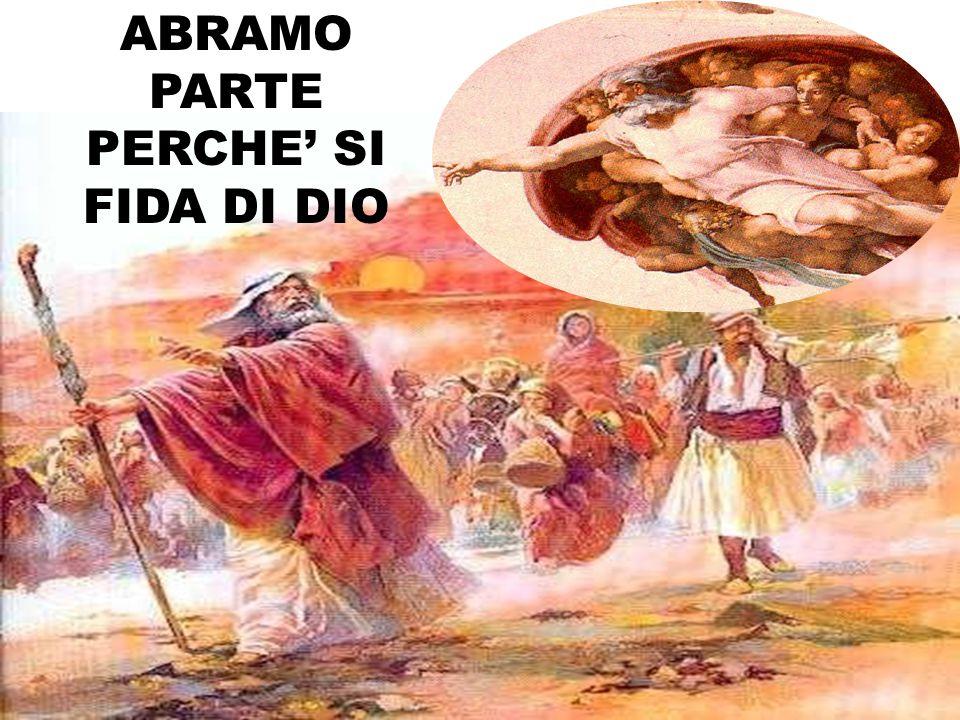 ABRAMO PARTE PERCHE' SI FIDA DI DIO