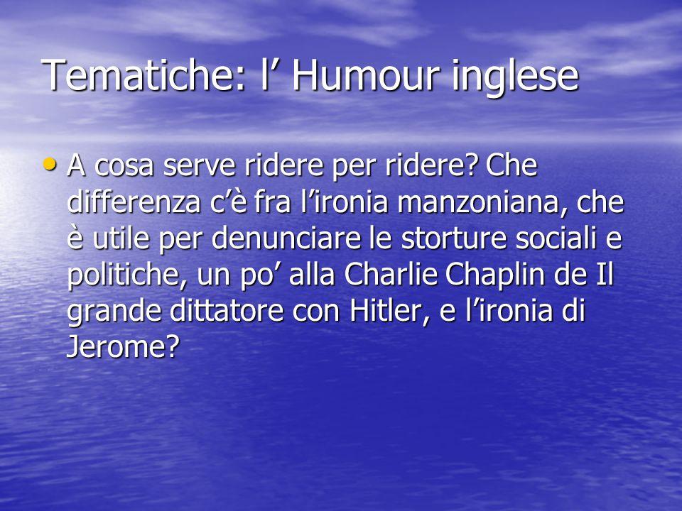 Tematiche: l' Humour inglese A cosa serve ridere per ridere.