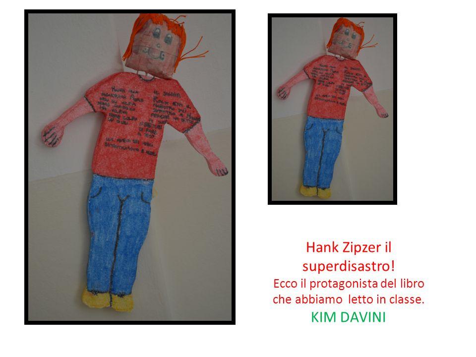 Hank Zipzer il superdisastro! Ecco il protagonista del libro che abbiamo letto in classe. KIM DAVINI