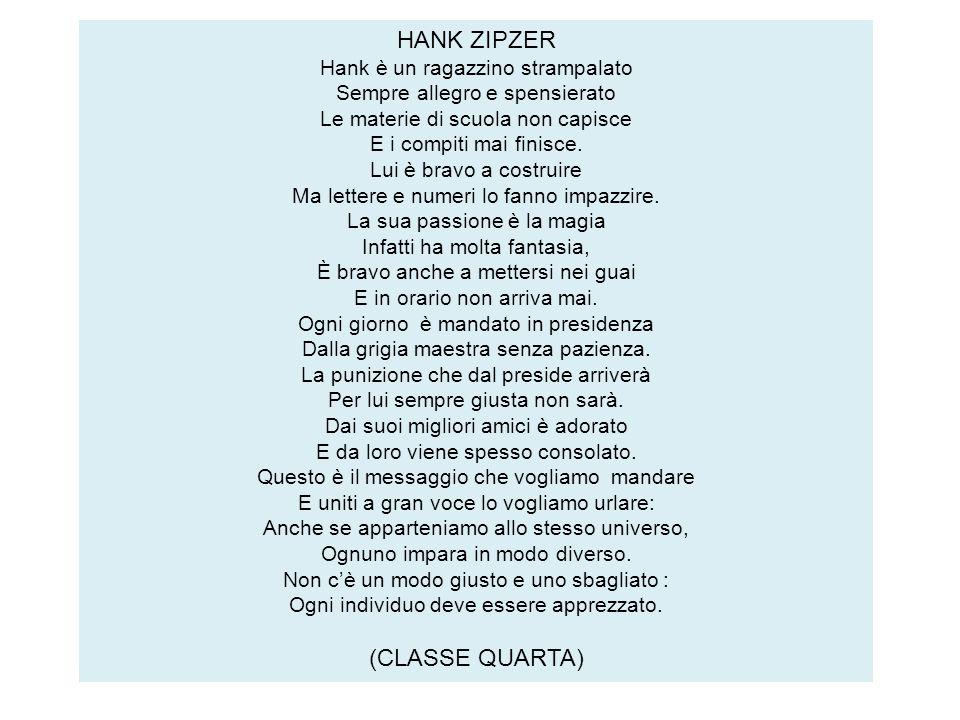 HANK ZIPZER Hank è un ragazzino strampalato Sempre allegro e spensierato Le materie di scuola non capisce E i compiti mai finisce. Lui è bravo a costr