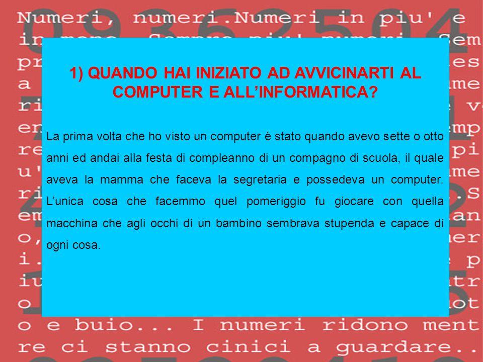 2) QUALE E' STATO IL TUO PERCORSO DI STUDI.