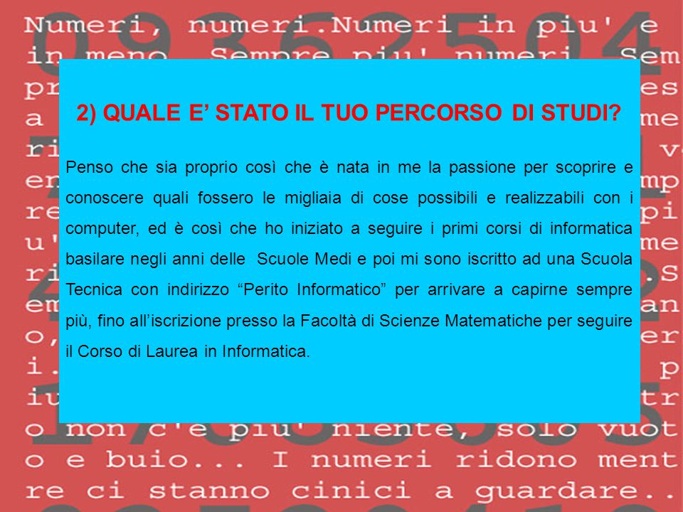 3) COME E' CAMBIATO IL TUO RAPPORTO CON L'INFORMATICA.