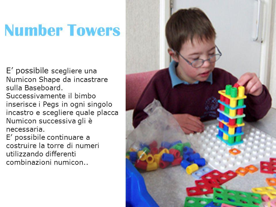 Number Towers E' possibile scegliere una Numicon Shape da incastrare sulla Baseboard. Successivamente il bimbo inserisce i Pegs in ogni singolo incast