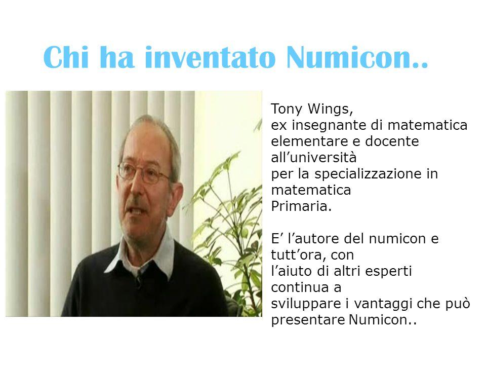 Chi ha inventato Numicon.. Tony Wings, ex insegnante di matematica elementare e docente all'università per la specializzazione in matematica Primaria.