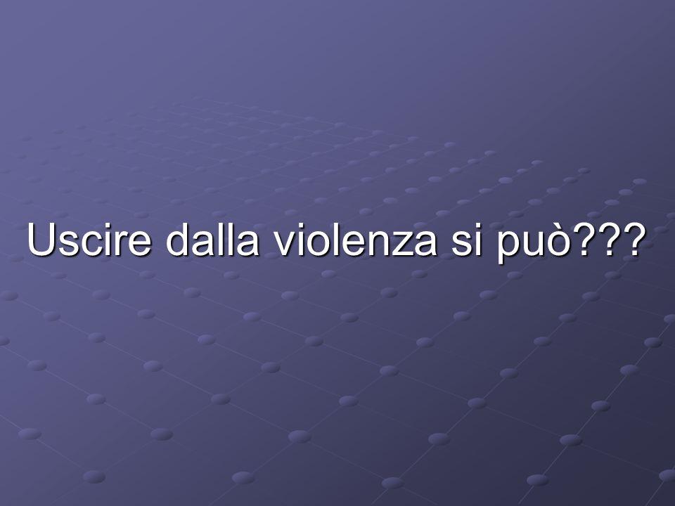 Uscire dalla violenza si può???