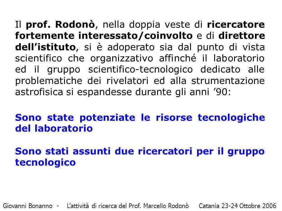 Il prof. Rodonò, nella doppia veste di ricercatore fortemente interessato/coinvolto e di direttore dell'istituto, si è adoperato sia dal punto di vist