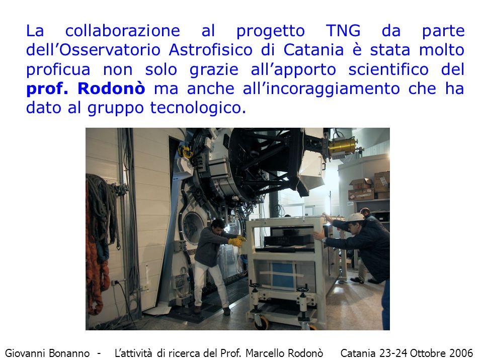 La collaborazione al progetto TNG da parte dell'Osservatorio Astrofisico di Catania è stata molto proficua non solo grazie all'apporto scientifico del prof.